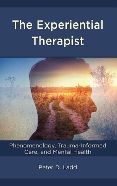 The Experiential Therapist - Peter D. Ladd