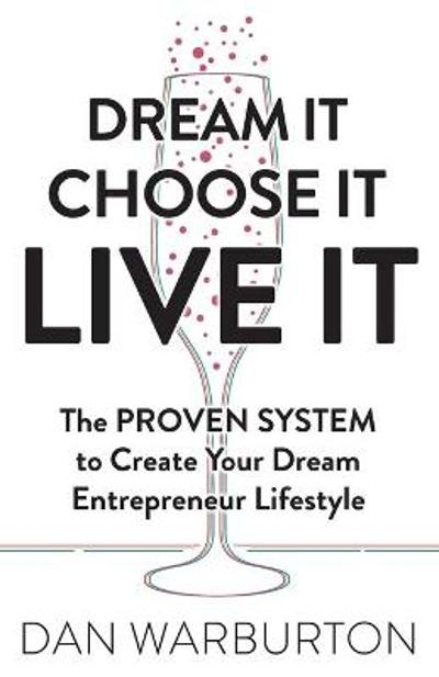 Dream It Choose It Live It - Dan Warburton