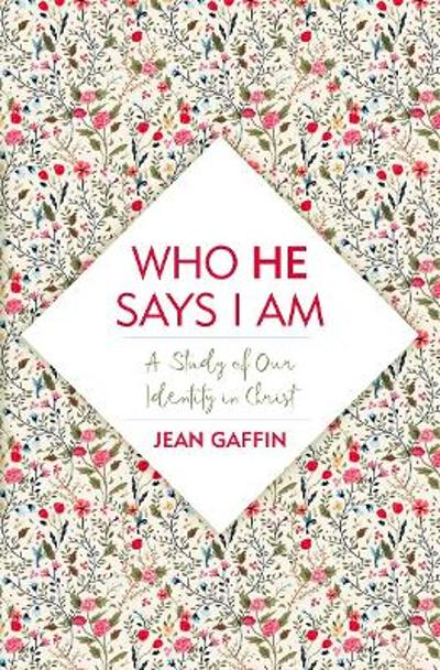 Who He Says I Am - Jean Gaffin