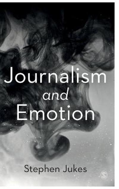 Journalism and Emotion - Stephen Jukes