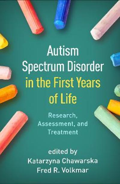 Autism Spectrum Disorder in the First Years of Life - Katarzyna Chawarska