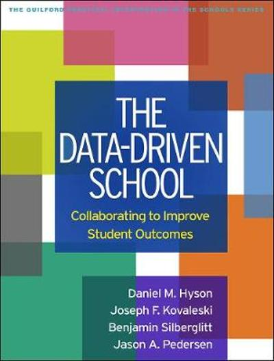 The Data-Driven School - Daniel M. Hyson