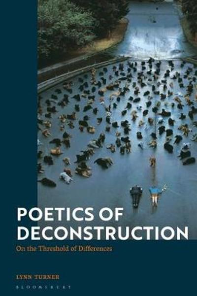 Poetics of Deconstruction - Lynn Turner
