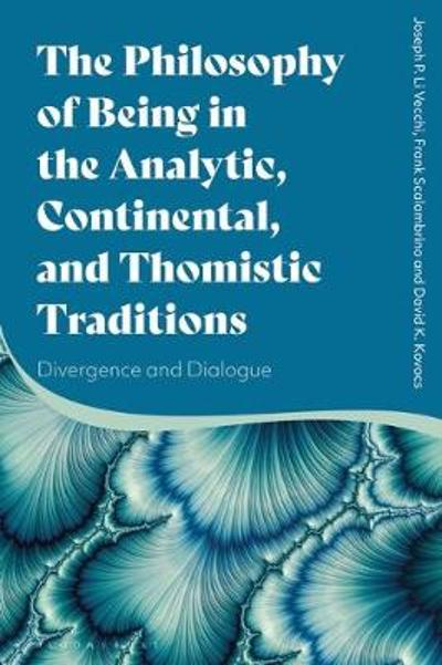 The Philosophy of Being in the Analytic, Continental, and Thomistic Traditions - Professor Joseph P. Li Vecchi