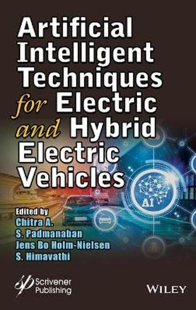 Artificial Intelligent Techniques for Electric and Hybrid Electric Vehicles - Chitra A.