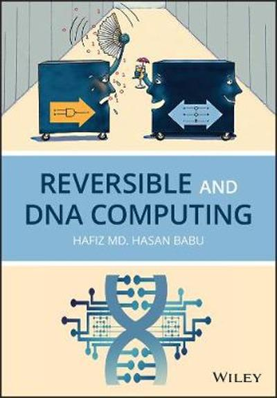 Reversible and DNA Computing - Hafiz M. H. Babu
