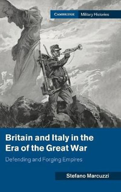 Britain and Italy in the Era of the Great War - Stefano Marcuzzi