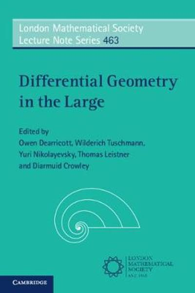 Differential Geometry in the Large - Owen Dearricott