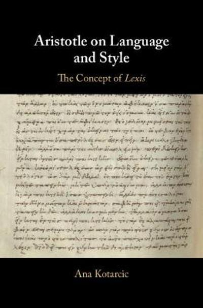 Aristotle on Language and Style - Ana Kotarcic