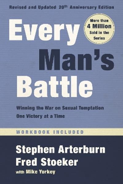 Every Man's Battle, Revised and Updated 20th Anniversary Edition - Stephen Arterburn