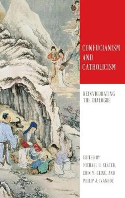 Confucianism and Catholicism - Michael R. Slater