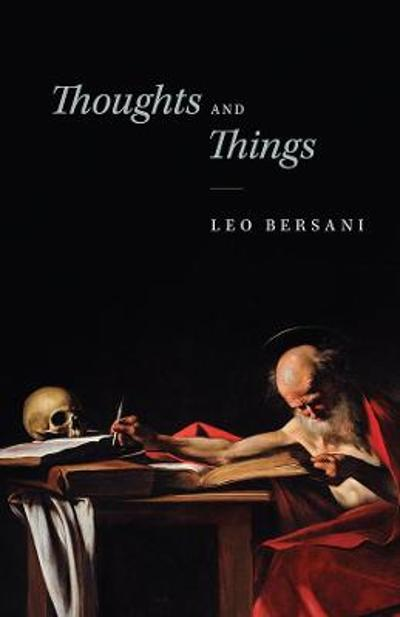 Thoughts and Things - Leo Bersani