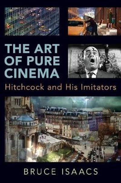 The Art of Pure Cinema - Bruce Isaacs