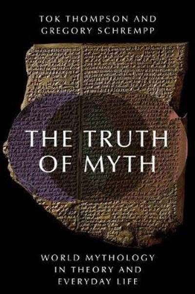 The Truth of Myth - Tok Thompson