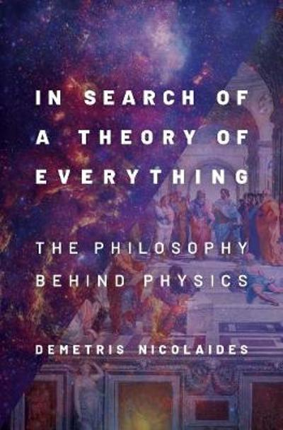 In Search of a Theory of Everything - Demetris Nicolaides