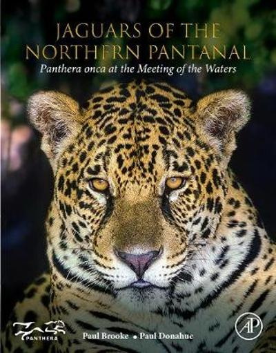 Jaguars of the Northern Pantanal - Paul Brooke