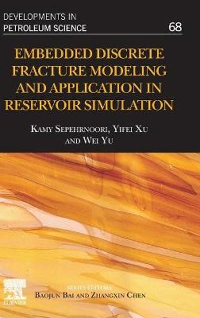 Embedded Discrete Fracture Modeling and Application in Reservoir Simulation - Kamy Sepehrnoori