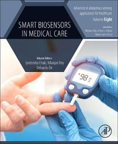 Smart Biosensors in Medical Care - Jyotismita Chaki