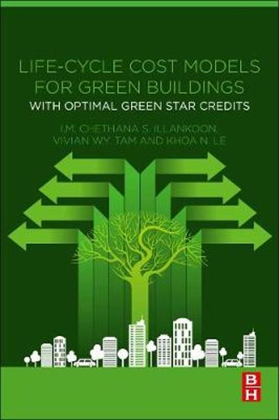 Life-Cycle Cost Models for Green Buildings - I.M. Chethana S. Illankoon