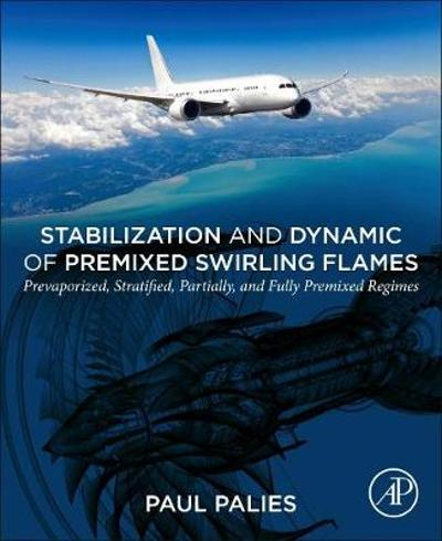 Stabilization and Dynamic of Premixed Swirling Flames - Paul Palies