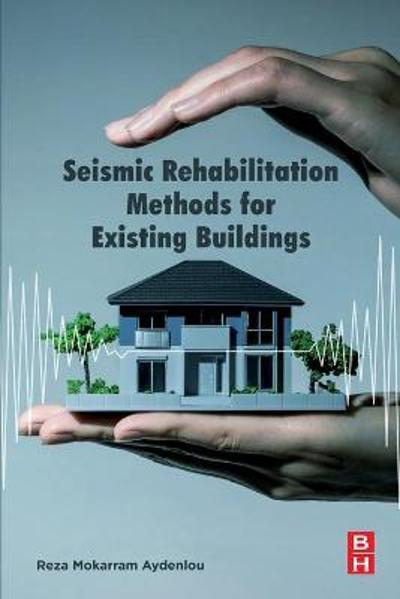Seismic Rehabilitation Methods for Existing Buildings - Reza Mokarram Aydenlou