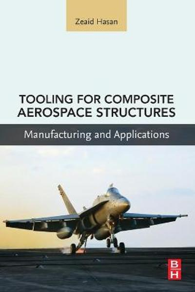 Tooling for Composite Aerospace Structures - Zeaid Hasan