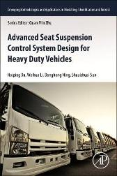 Advanced Seat Suspension Control System Design for Heavy Duty Vehicles - Haiping Du Weihua Li Donghong Ning Shuaishuai Sun