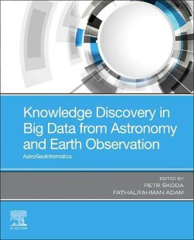 Knowledge Discovery in Big Data from Astronomy and Earth Observation - Petr Skoda