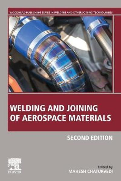 Welding and Joining of Aerospace Materials - Mahesh Chaturvedi