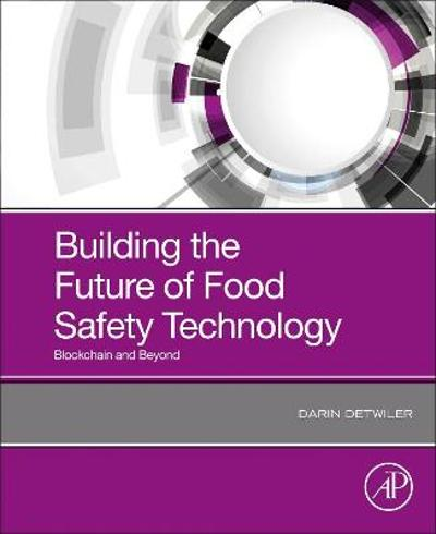 Building the Future of Food Safety Technology - Darin Detwiler