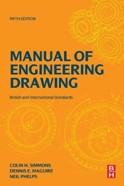Manual of Engineering Drawing - Colin H. Simmons