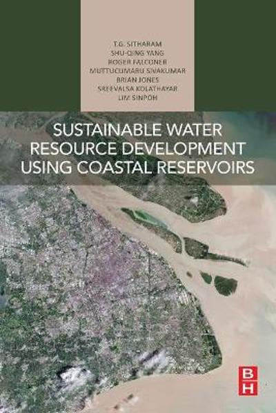 Sustainable Water Resource Development Using Coastal Reservoirs - T.G. Sitharam
