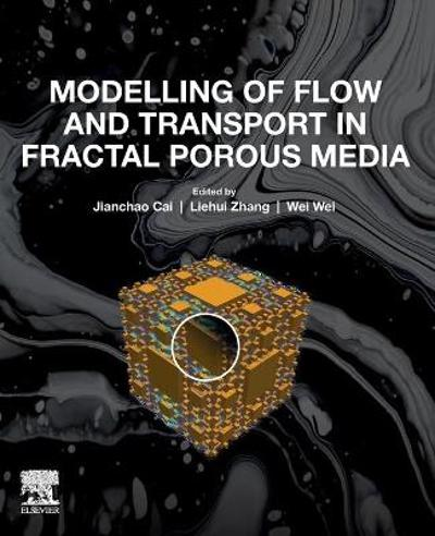 Modelling of Flow and Transport in Fractal Porous Media - Jianchao Cai