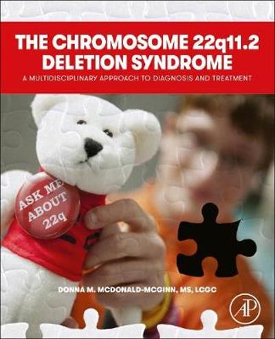The Chromosome 22q11.2 Deletion Syndrome - Donna M. McDonald-McGinn