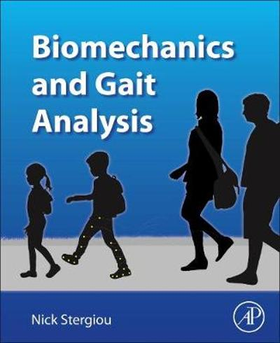 Biomechanics and Gait Analysis - Nicholas Stergiou