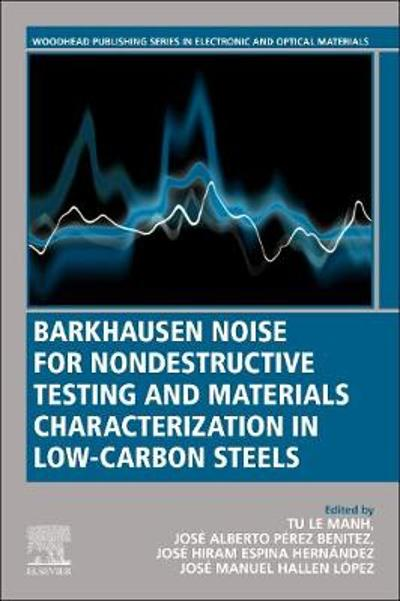 Barkhausen Noise for Non-destructive Testing and Materials Characterization in Low Carbon Steels - Tu Le Manh
