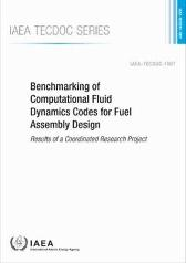 Benchmarking of Computational Fluid Dynamics Codes for Fuel Assembly Design - IAEA