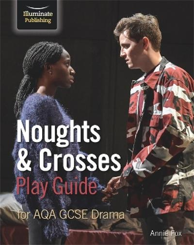 Noughts & Crosses Play Guide For AQA GCSE Drama - Annie Fox