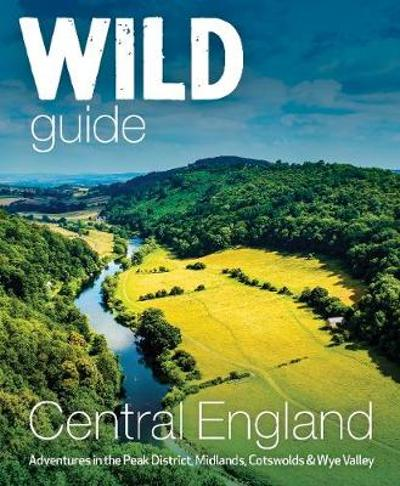 Wild Guide Central England - Nikki Squires
