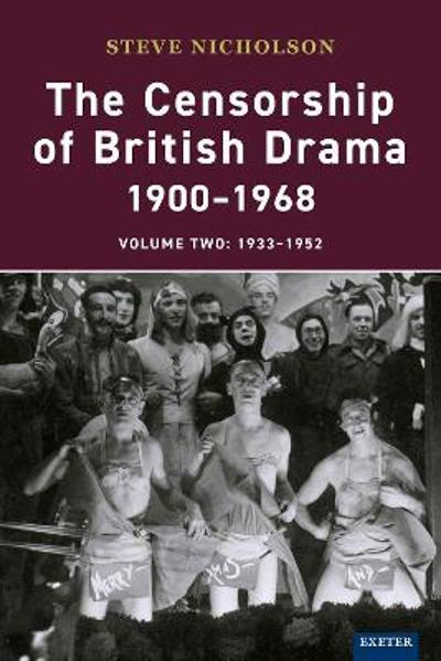 The Censorship of British Drama 1900-1968 Volume 2 - Prof. Steve Nicholson