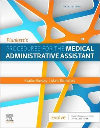 Plunkett's Procedures for the Medical Administrative Assistant - Heather D Ramsay