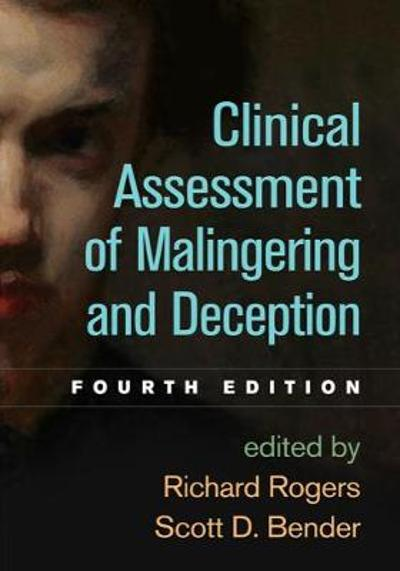 Clinical Assessment of Malingering and Deception - Richard Rogers