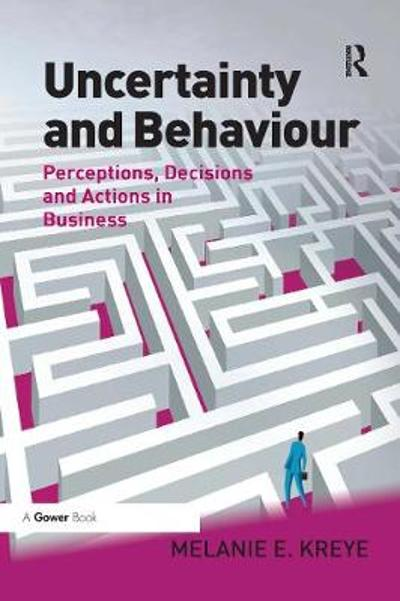 Uncertainty and Behaviour - Melanie E. Kreye
