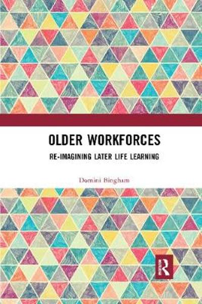 Older Workforces - Domini Bingham