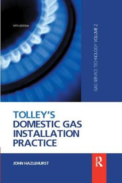 Tolley's Domestic Gas Installation Practice - John Hazlehurst
