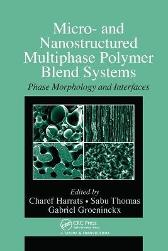 Micro- and Nanostructured Multiphase Polymer Blend Systems - Charef Harrats Sabu Thomas Gabriel Groeninckx