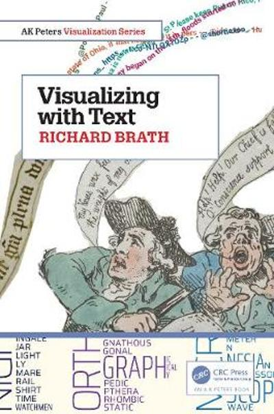 Visualizing with Text - Richard Brath