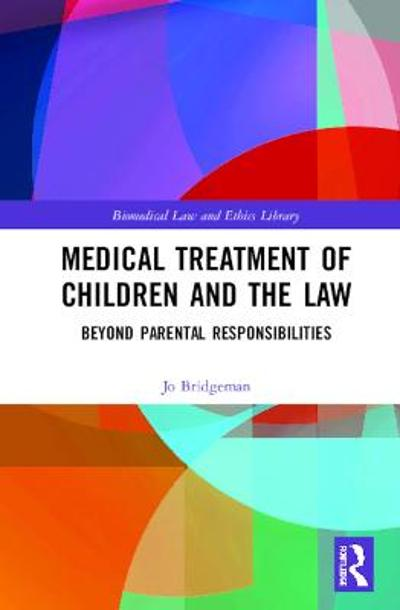 Medical Treatment of Children and the Law - Jo Bridgeman