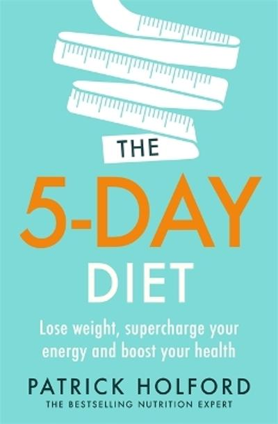 The 5-Day Diet - Patrick Holford