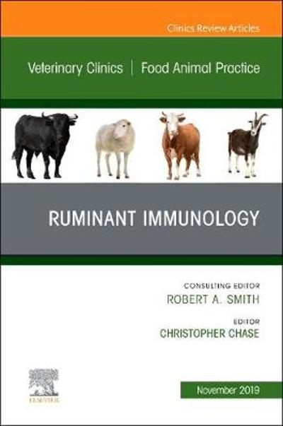 Immunology,An Issue of Veterinary Clinics of North America: Food Animal Practice - Christopher Chase